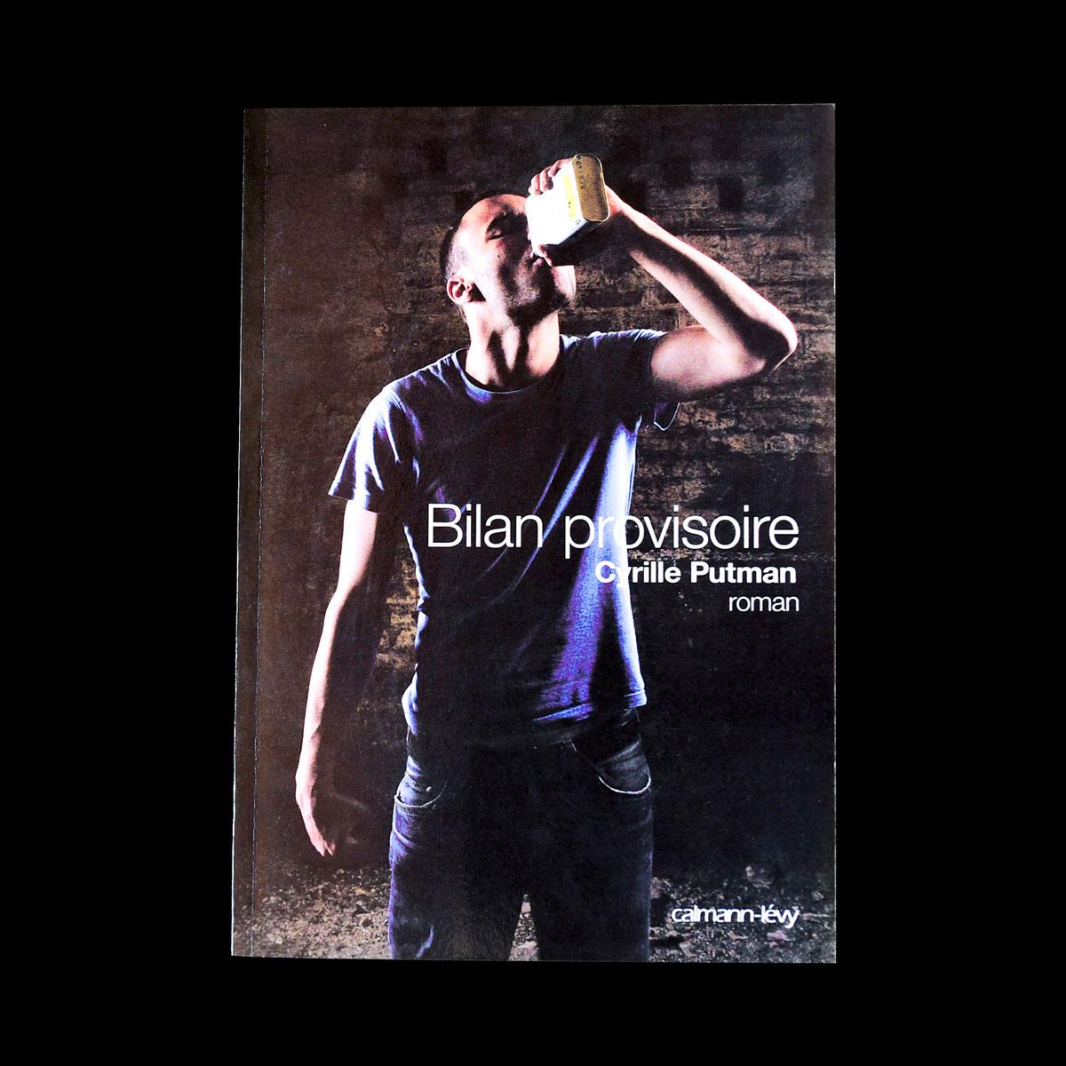 « Bilan provisoire », 2007, Cyrille Putman. Éditions Calmann Levy.